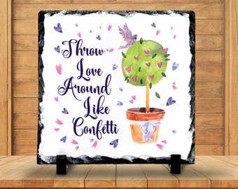 Slate Sign, Throw Love Around Like Confetti, Kind, Happy, Loving, Heart Art, Watercolor Hearts - Home Decor, Slate Plaque, Gift Idea
