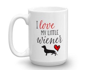 Funny Dachshund Mug, Dachshund Coffee Mug, Wiener Mug, Funny Mugs, I love my little wiener funny mug. Doxie coffee mug, Dachshund Gift, 15oz