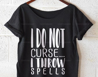 I do not curse... I throw spells - off shoulder tshirt, oversized tshirt, oversized top, summer shirt, womens tshirt, text tee, graphic tee