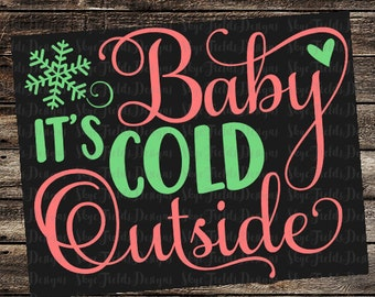 Baby, it's cold outside SVG, JPG, PNG, Studio.3 -Silhouette, Cameo, Portrait, Cricut, Christmas, Ornament, Sign, Shirt, Snowflake