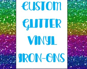 Custom GLITTER Vinyl Iron Ons!