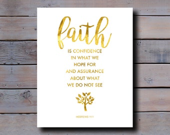 8x10 PRINT: Faith is confidence in what we hope for and assurance about what we do not see, Hebrews 11.1