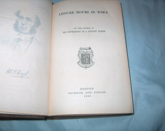 Antique Book, First Edition,  Leisure Hours in Town By All H Boyd, Boston Ticknor & Fields 1862, WAS 90.00 - 50% = 45.00