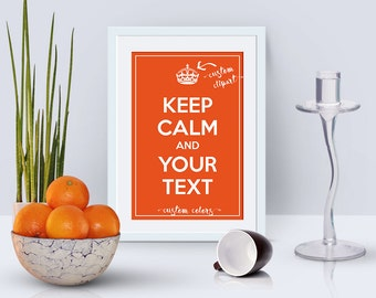 Custom Keep Calm card, 4x6 printable Keep calm and YOUR TEXT, Keep calm design, personalised colors and clipart, custom invitation card