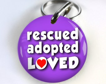 Cute Dog ID Tag Pet id tags Unique pet tags Personalized Rescued Adopted Loved