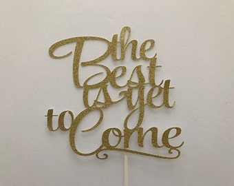 The Best is Yet to Come Cake Topper, Wedding Topper, Wedding Cake Topper, Cake Topper, Gold Cake Topper, Custom Cake Topper, Wedding Decor
