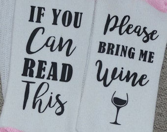 If You Can Read This Please Bring Me Wine - Funny Women's Socks NEW