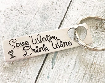 Wine lover - Save water drink wine - Hand stamped keychain - Gift for wine lover - Hand stamped jewelry - Fun gift