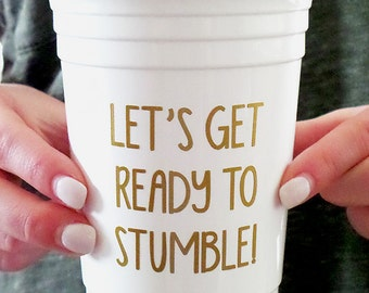 Let's Get Ready to Stumble Cup, Bachelorette Party Cups, Custom Cups, Spring Break Cups, Girls Trip Cups, 21st Birthday Gift for Her