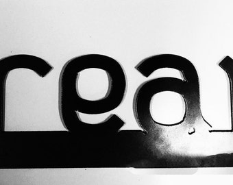 DREAM, word art,METAL ART, metal decor, home decor, metal wall sculptures, wall decor,