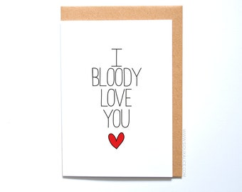 Anniversary card - I love you card, I bloody love you heart card anniversary card for him cards for her boyfriend girlfriend card love card