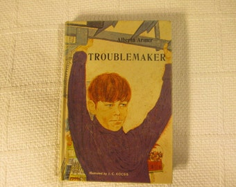 1966 Troublemaker by Alberta Armer Illustrated by J. C. Kocsis, Juvenile Fiction,