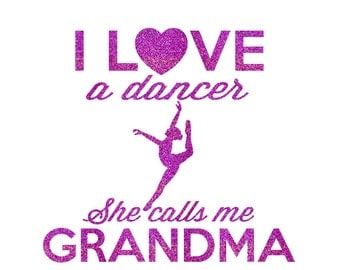 I Love a Dancer Grandma Iron On Decal