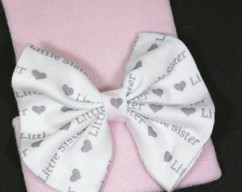 NEW! Little Sister Bow!  Custom Made Farbic Bow. Newborn Hospital Hat. Newborn Hat. Infant Beanie. Infant Outfit. Cute Gift! EXCLUSIVE!