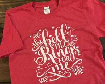 The Bell Still Rings For Me T-Shirt, Polar Express Adult Shirt, Just Believe Shirt, Teacher Christmas Shirt, Teacher T-Shirt, Christmas Tee
