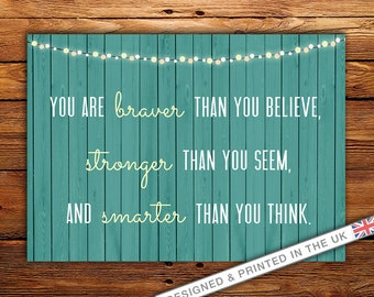 """Winnie The Pooh Quote PRINT - """"You Are Braver Than You Believe, Stronger Than You Seem & Smarter Than You Think"""". AA Milne Quote. Disney."""