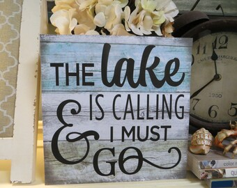 "Wood Lake Sign, ""The Lake is Calling and I Must Go"", Lake House Decor, Lake Lover Present, Lake Housewarming Gift"