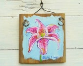 Pink lily painting, Stargazer painting, rustic plaque art, pink flower art, original rustic painting, Lily art, 5.5x5.5, Stargazer lily