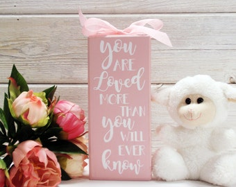 You Are Loved More Than You Will Ever Know- Wood Block Baby/Nursery/Kids Room Decor-Baby Gift-Shower Gift-Birthday Gift-Country Decor