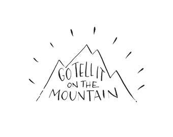 """Go Tell it on the Mountain; 5""""x7"""" PRINTABLE; digital file only"""