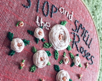 Hand stitched embroidery hoop 'Stop and smell the roses'