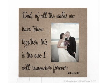 Father of the Bride Picture Frame, Dad Of All The Walks We Have Taken Picture Frame, Gift for Bride's Father, Gift For Dad