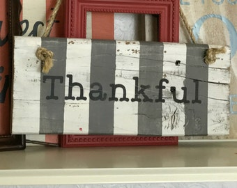 "Rustic Reclaimed Lumber Sign ""Thankful"" Gray / White Stripes Black Paint Lettering Aged Poly Sealed Gray / White Stripes"