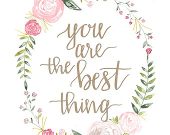 You are the best thing.