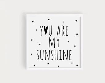 You are my sunshine Nursery art Square prints Printable Baby quotes Poster Sign Black and white Cute Wall art Decor INSTANT DOWNLOAD