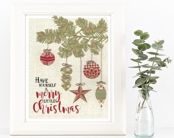 Have Yourself A Merry Little Christmas Art Print, Christmas Decorations, Digital Christmas Decor Holiday Decor, Holiday Art Instant Download