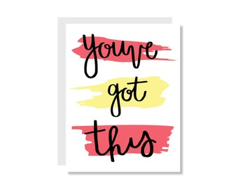 You've Got This Greeting Card - Just a Note, Friend, Motivational