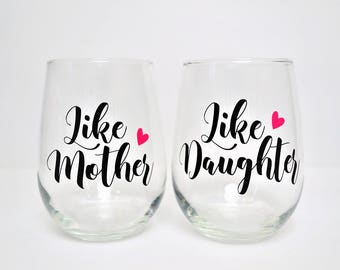 Like Mother Like Daughter // Mother Daughter Glasses // Mothers Day Gift // Mom Wine Glass // Gift for Mom // Mother Daughter Wine Glass Set