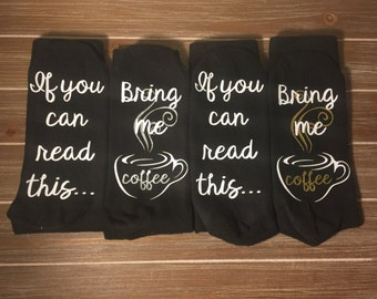 Coffee Socks, Bring Me A Cup of Coffee , Funny Socks, I love Coffee, Stocking Stuffer, If you can read this bring me coffee