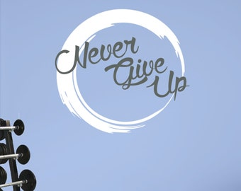 Never Give Up with Artistic Swirl. Premium Motivational Fitness Gym Motivational Wall Art Decal.