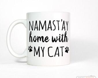 Cat Lover Gift | Cute Cat Mug - Namastay Home With My Cat Ceramic Mug - Funny Cat Coffee Mug - Cat Gift - Pet Gift - Funny Coffee Mug