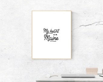 Maine Print, Digital Print, My Heart is in Maine Art, Maine Art, Digital Download, Maine Wall Art, Wall Prints, Most Popular