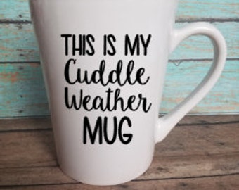 This is my cuddle weather mug coffee mug