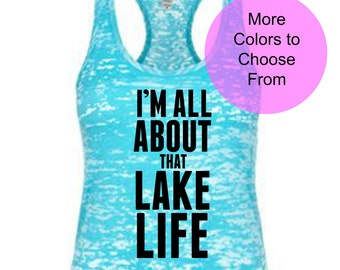 I'm All About That Lake Life. Lake Life Tank. Cute Lake Shirt. Boating Shirt. Lake House Gift. Better At The Lake. Lake Time. Lake Life Tee