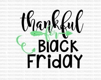 Black Friday SVG File dxf eps SVG files Silhouette Cameo Cricut Design Space Thanksgiving Commercial Use Ok Cricut Explore Expression