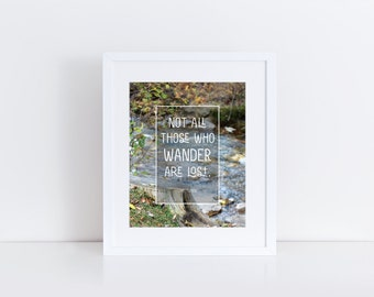 Not all Those Who Wander are Lost Print, J.R.R. Tolkien Quote Typography Decor