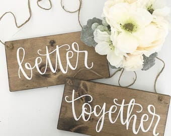 Better Together - Wood Signs | Wedding Signs | Chair Signs | Wedding Decor | Rustic Wedding | Rustic Decor | Hand Painted Signs | Home Decor