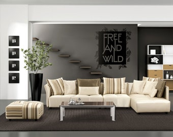 Free and Wild - Motivational wall decal / Sticker in Vinyl | Adorable Decals for wall decor | Nature Wilderness Free Spirit Lovely