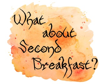 what about second breakfast poster tolkien Quote funny gift book lover funny poster lord of the rings movie quotes Hobbit second breakfast