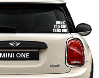 Honk If A Kid Falls Out Decal; Funny Car Decal; Kids Decal; Parent Decal; Car Decal; Funny Decal;