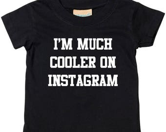 I'm Much Cooler On Instagram Baby T Shirt Kids Top Sassy Sassy Slogan Squad STP7