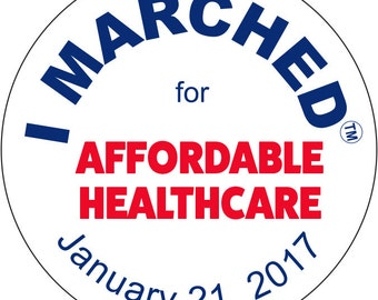 """I Marched at the Women's March on January 21, 2017 for """"Affordable Healthcare"""".  Button  Pin.  FREE SHIPPING"""