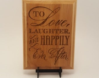 """Love, Laughter, Happily Ever After Engraved Wood Plaque, 6"""" X 8"""""""