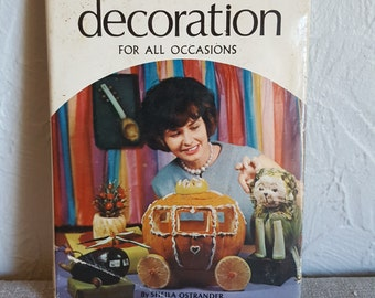 "Vintage 1969 cookbook, ""Festive Food Decoration"" by Sheila Ostrander, great retro cookbook, mid-century"