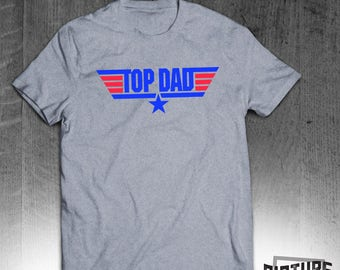 Top Dad T-shirt - Gift for Dad - Fathers Day Gift shirt - Top Gun - tee