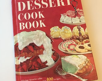 Dessert Cookbook - Better Homes and Gardens - Vintage Cookbook - 1960s Cookbook - Vintage Kitchen - Recipe Collection - Hardcover Cookbook
